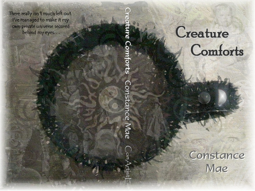 Creature Comforts ConArtistE ConStancE